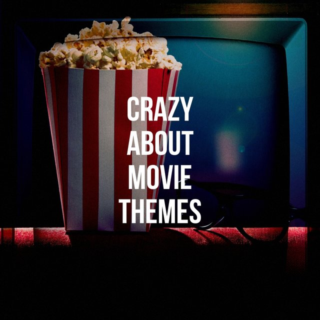 Crazy About Movie Themes