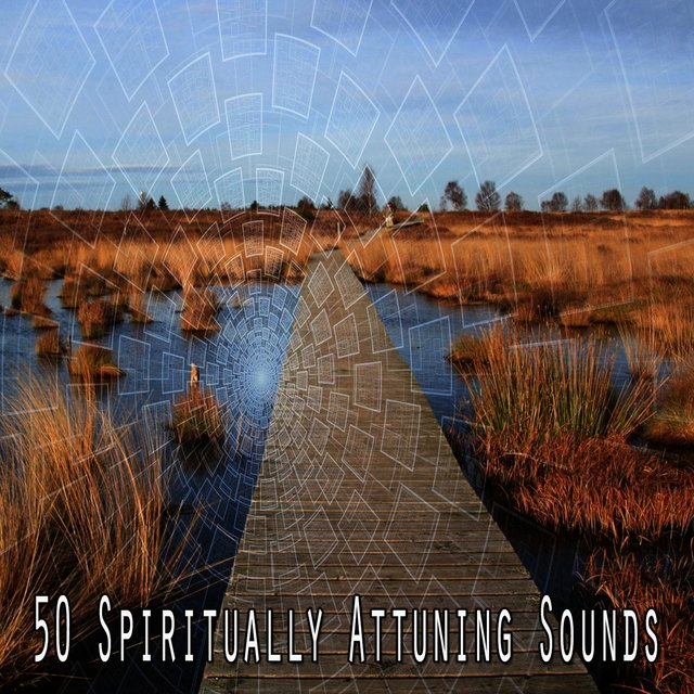 50 Spiritually Attuning Sounds