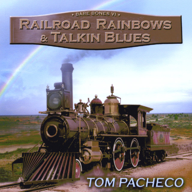 Railroad Rainbows and Talkin' Blues