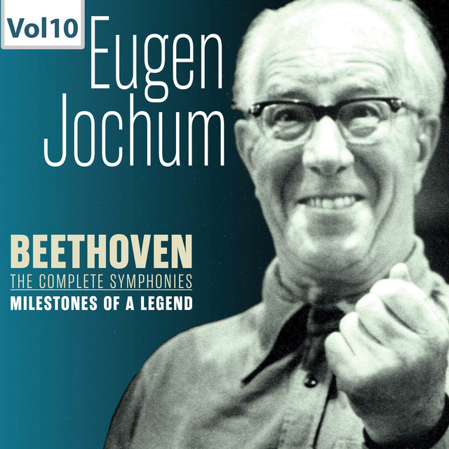 Milestones of a Legend: Eugen Jochum, Vol. 10