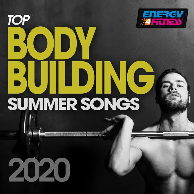 Top Body Building Summer Songs 2020