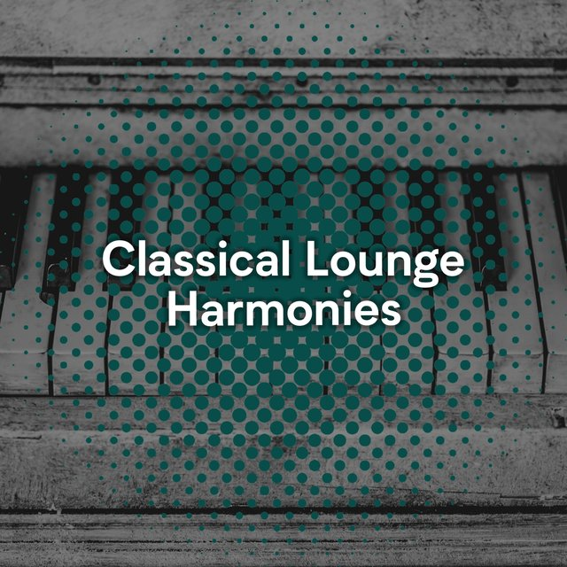 Classical Lounge Piano Harmonies