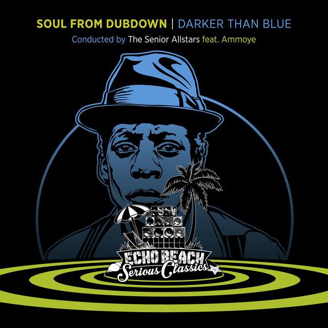 Cover art for album Soul from Dubdown - Darker Than Blue by The Senior Allstars, Ammoye
