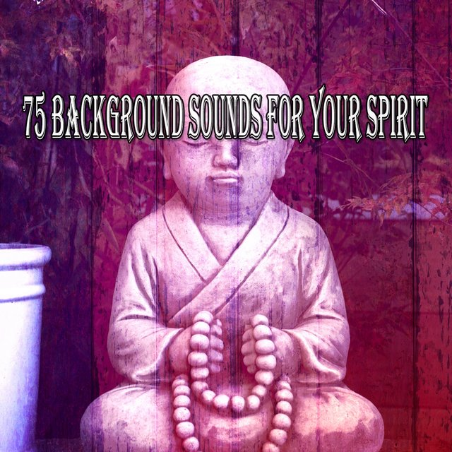 75 Background Sounds for Your Spirit