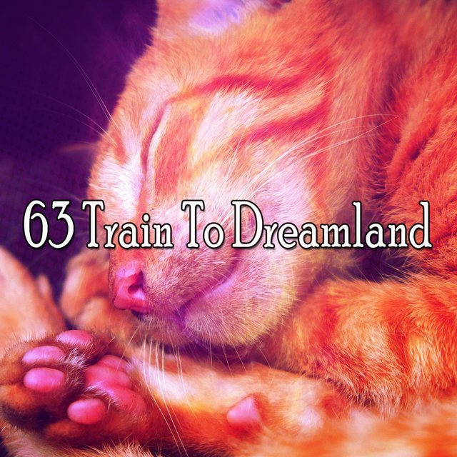 63 Train to Dreamland