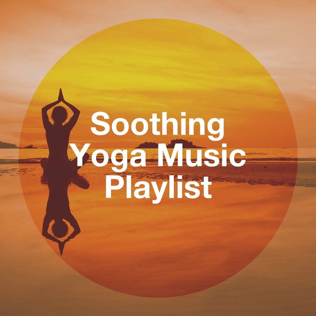 Soothing Yoga Music Playlist