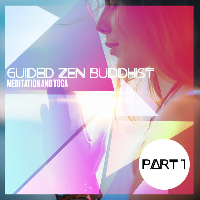 Guided Zen Buddhist Meditation and Yoga (Part 1)