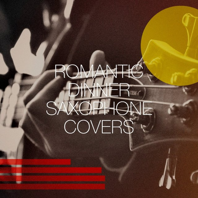 Romantic Dinner Saxophone Covers