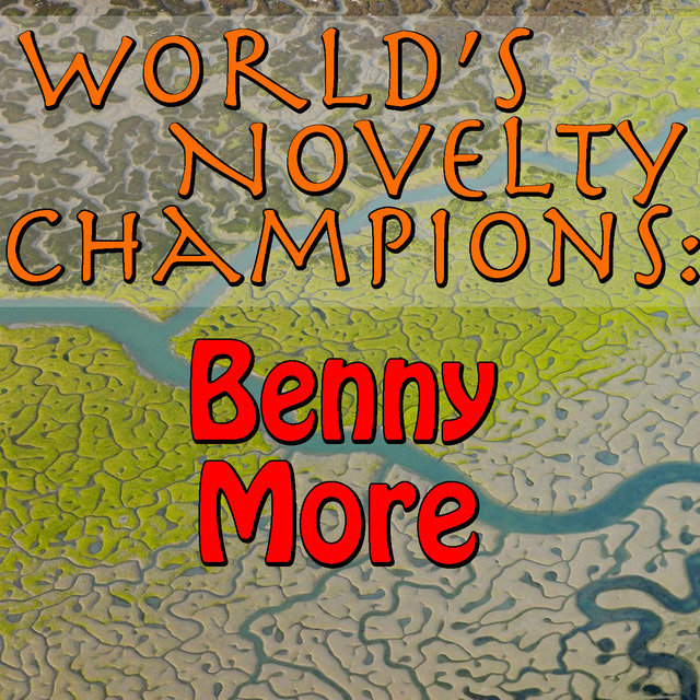 World's Novelty Champions: Benny More