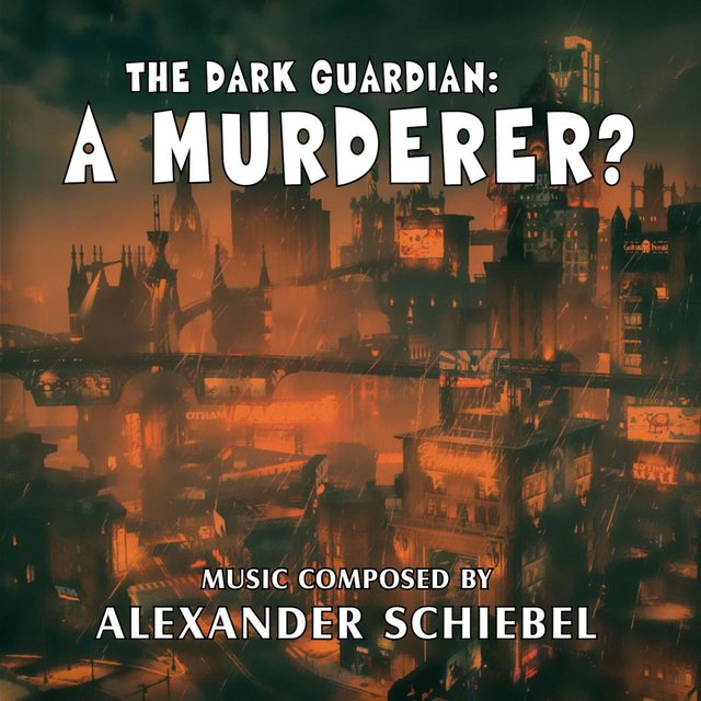 The Dark Guardian: A Murderer? (Original Score)