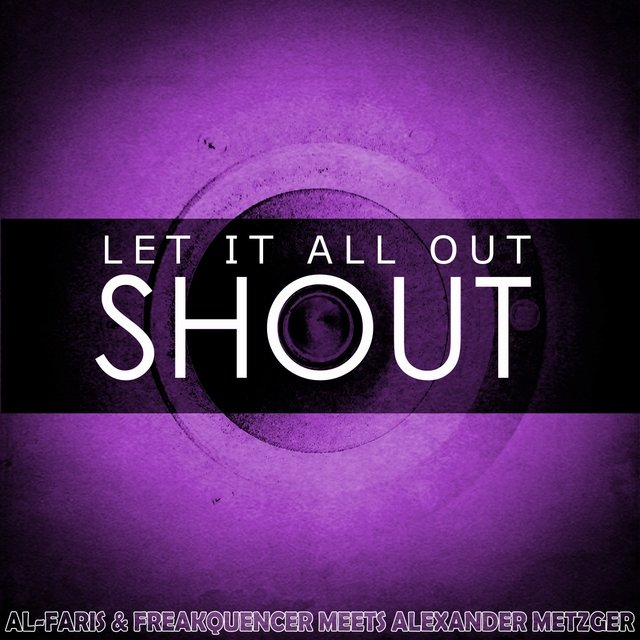 Let It All out (Shout)