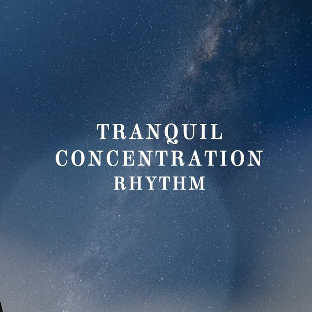 Tranquil Concentration Rhythm