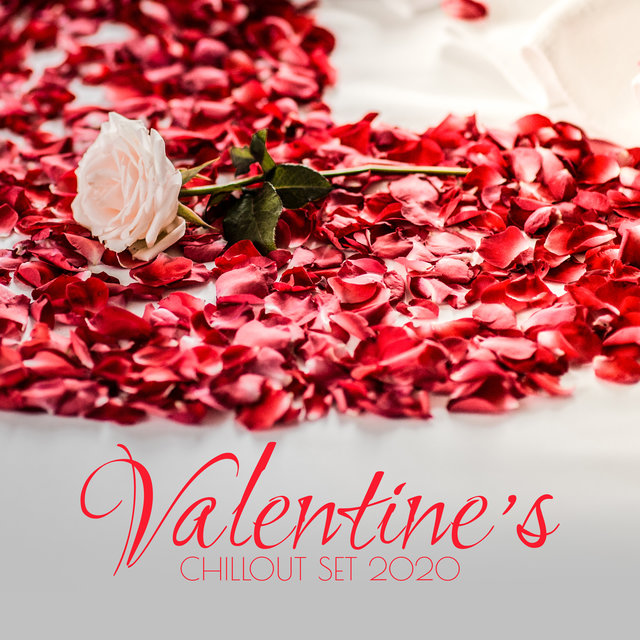 Valentine's Chillout Set 2020: Deep Music for Lovers, Sexy Electronic Music, Chill Out Lounge Music