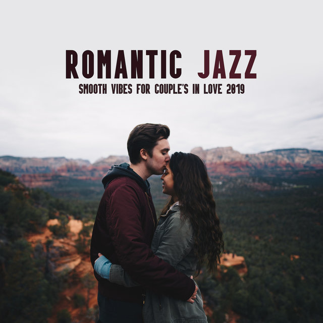 Romantic Jazz Smooth Vibes for Couple's in Love 2019
