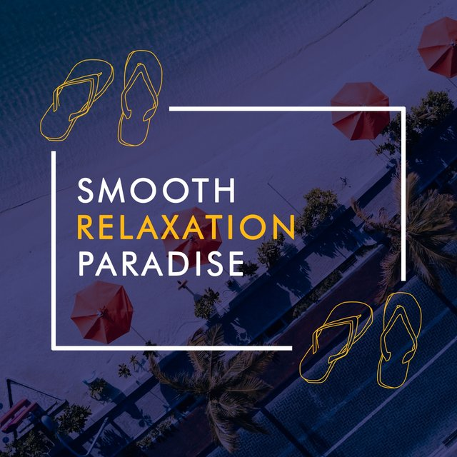 Smooth Relaxation Paradise