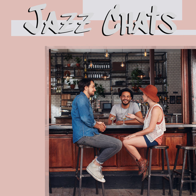 Jazz Chats – Collection of 15 Gentle Jazz Music Perfect for Meeting over Coffee, Calm Instrumental Ambient, Cafe Music, Easy Listening, Gossip Time, Lounge Jazz Music 2020