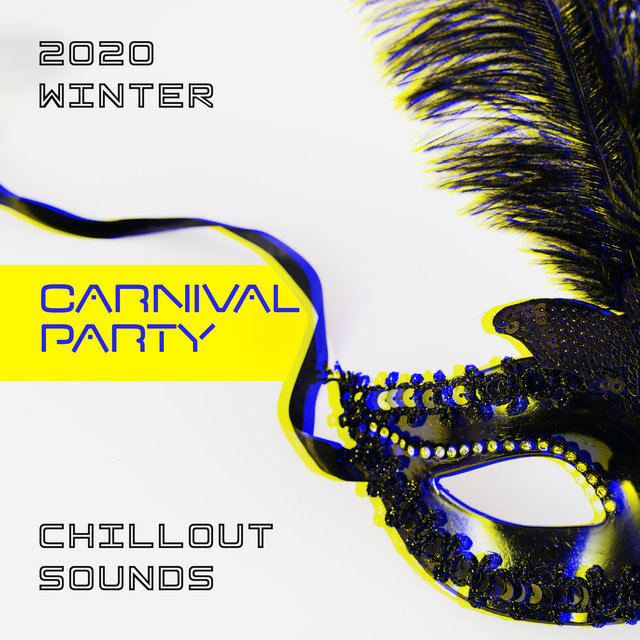 2020 Winter Carnival Party Chillout Sounds