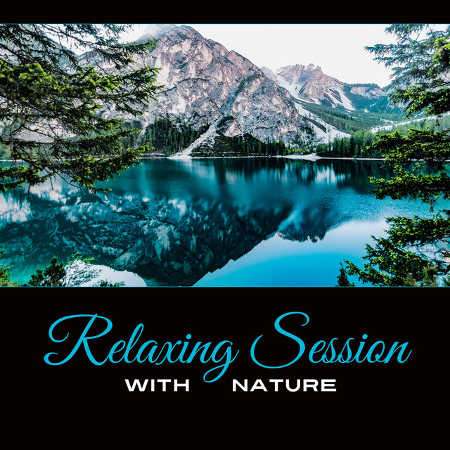 Relaxing Session with Nature - Mindfulness Stills the Mind, Get Rid of Negative Emotions and Thoughts