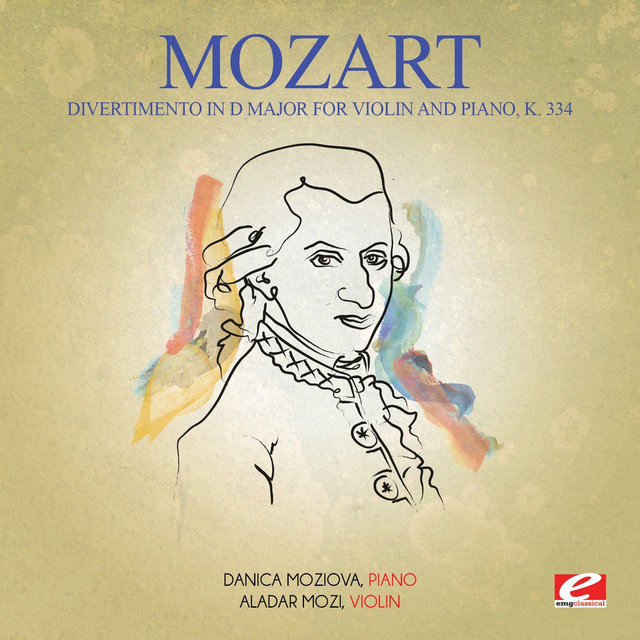 Mozart: Divertimento in D Major for Violin and Piano, K. 334 (Digitally Remastered)