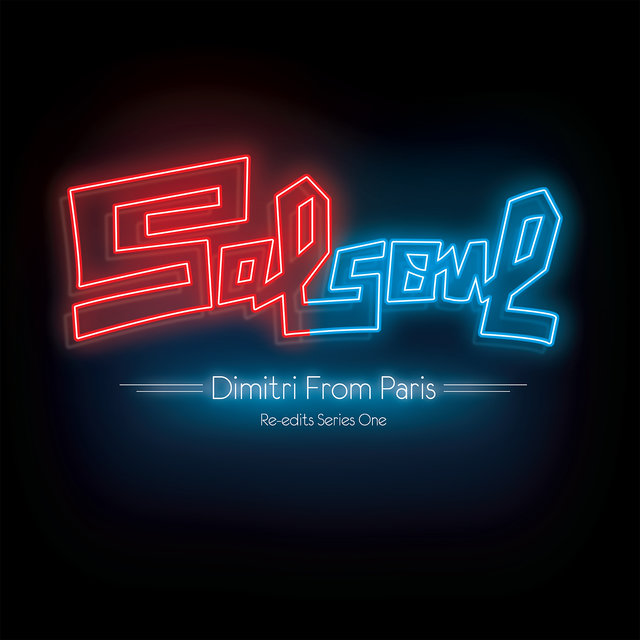Salsoul Re-Edits Series One: Dimitri from Paris