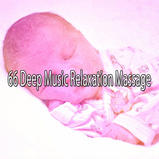 66 Deep Music Relaxation Massage