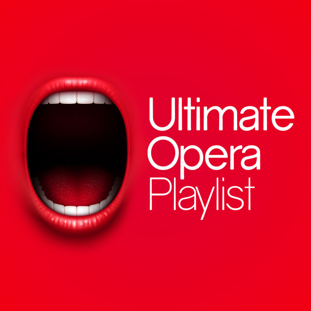 Ultimate Opera Playlist