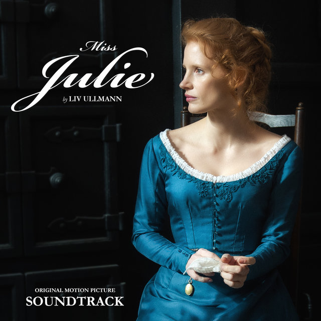 Miss Julie (Ullmann) (Original Motion Picture Soundtrack)