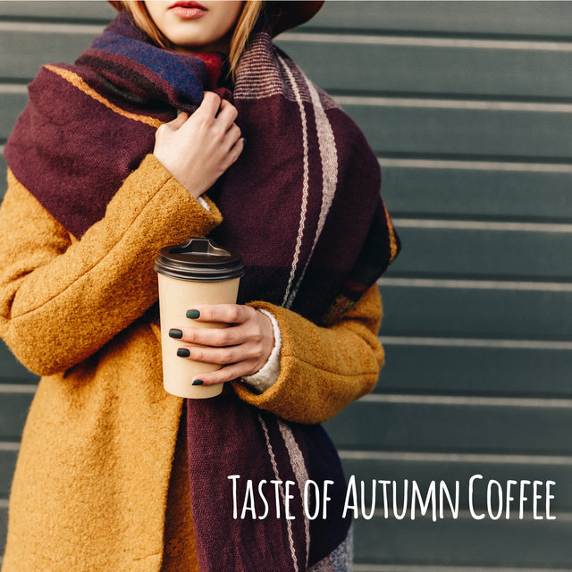 Taste of Autumn Coffee – Brilliant Relaxing Jazz Music