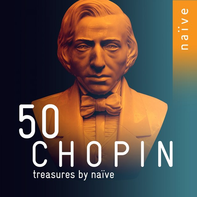 50 Chopin Treasures by Naïve