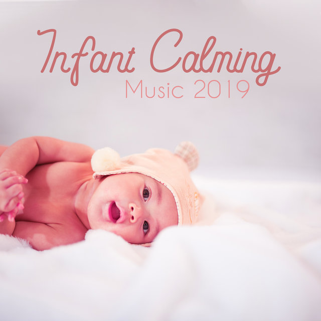 Infant Calming Music 2019