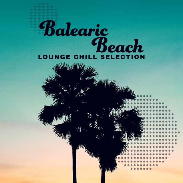 Balearic Beach Lounge Chill Selection 2020