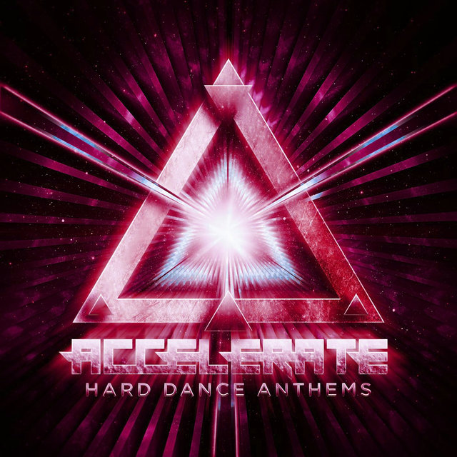 Accelerate: Hard Dance Anthems, Vol. 3