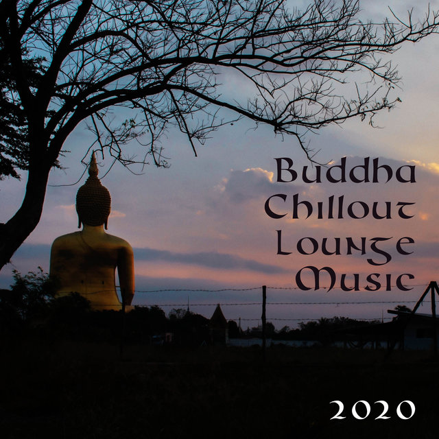 Buddha Chillout Lounge Music 2020