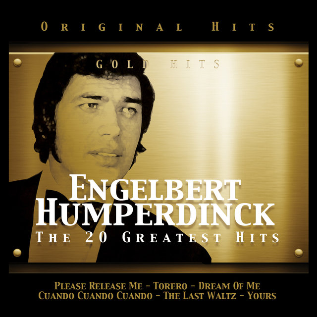 Engelbert Humperdinck. The 20 Greatest Hits