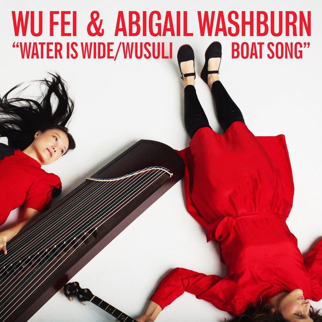 Water is Wide / Wusuli Boat Song