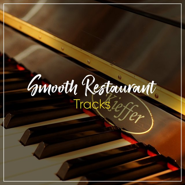 Smooth Restaurant Piano Tracks