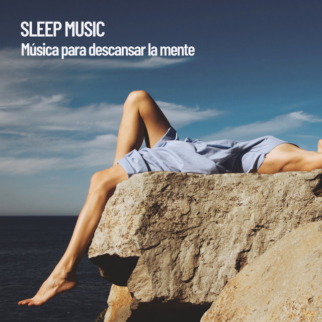 Sleep Music: Música para descansar la mente