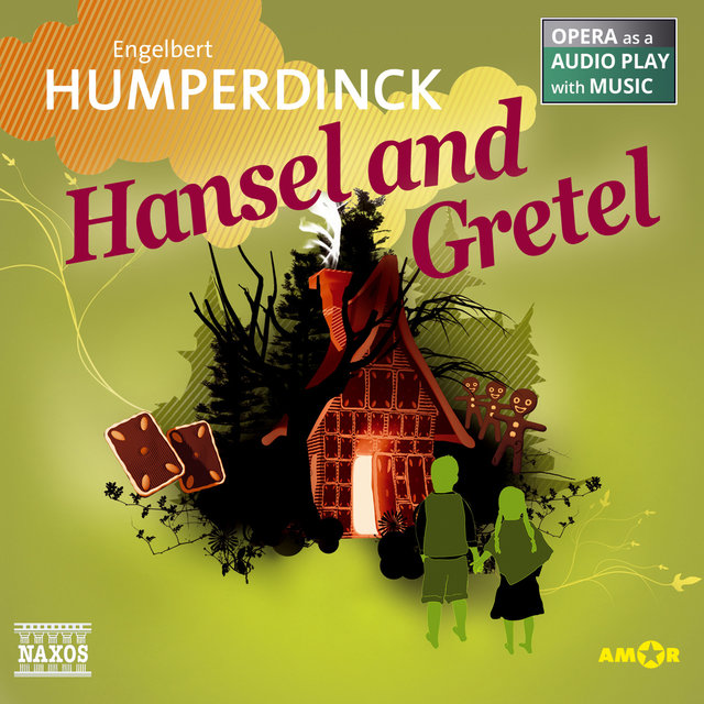 Hansel and Gretel (Opera as a Audio play with Music)