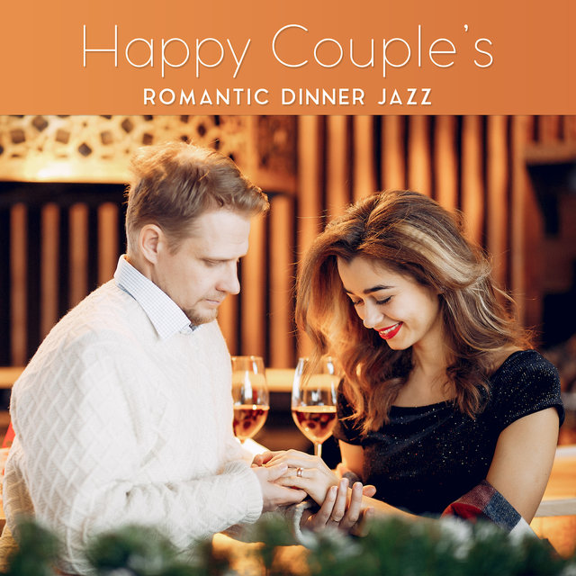 Happy Couple's Romantic Dinner Jazz: 2019 Instrumental Smooth Jazz Music for Restaurant or Cafe Background, Songs for Romantic Time Spending Together, Vintage Sounds of Piano, Sax, Trumpet & More