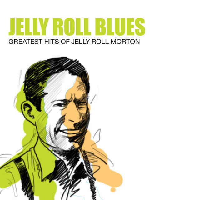 Jelly Roll Blues: Greatest Hits Of Jelly Roll Morton And His Red Hot Peppers