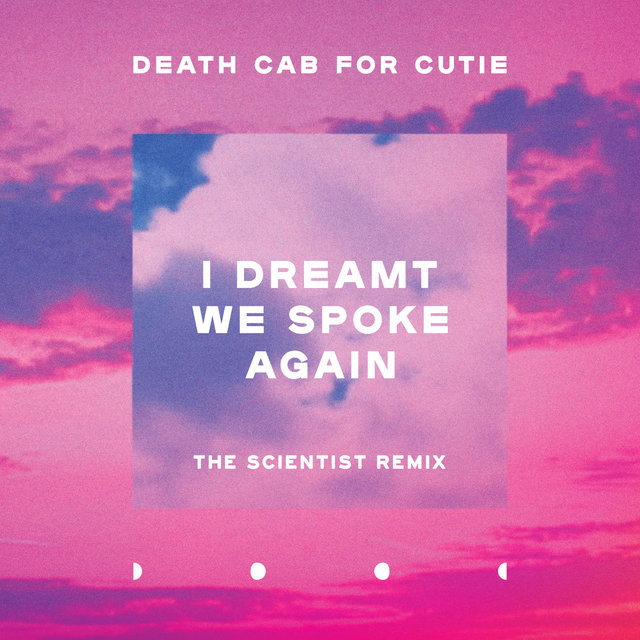I Dreamt We Spoke Again (The Scientist Remix)