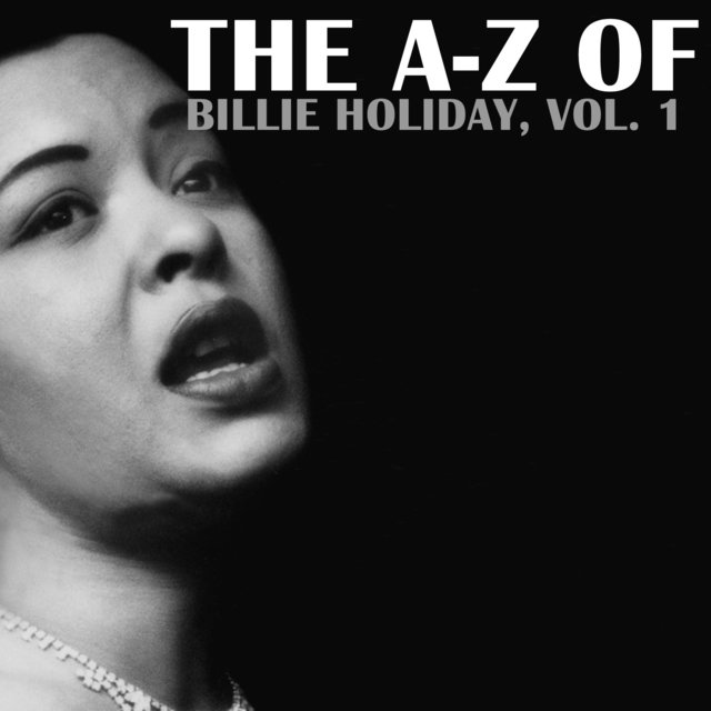 The A-Z of Billie Holiday, Vol. 1