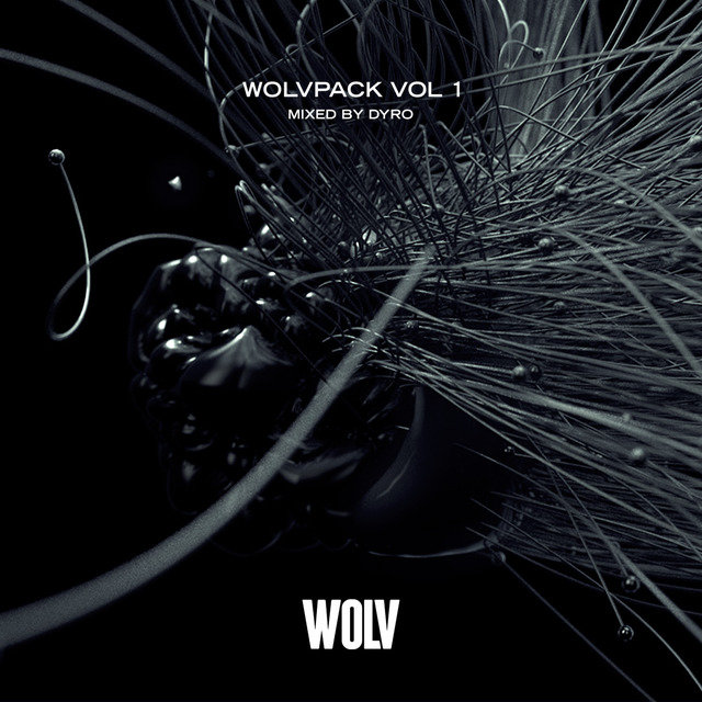 WOLVPACK, Vol. 1 (Mixed by Dyro)