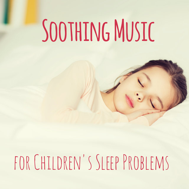 Soothing Music for Children's Sleep Problems