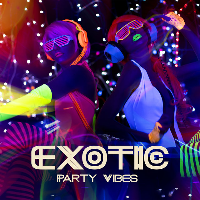 Exotic Party Vibes - Amazing Dance Hits Straight from Sunny Ibiza, Deep Lounge, Elevative Dance, Ambient Light, Beach House, Sunshine Elevation, Warm Nights