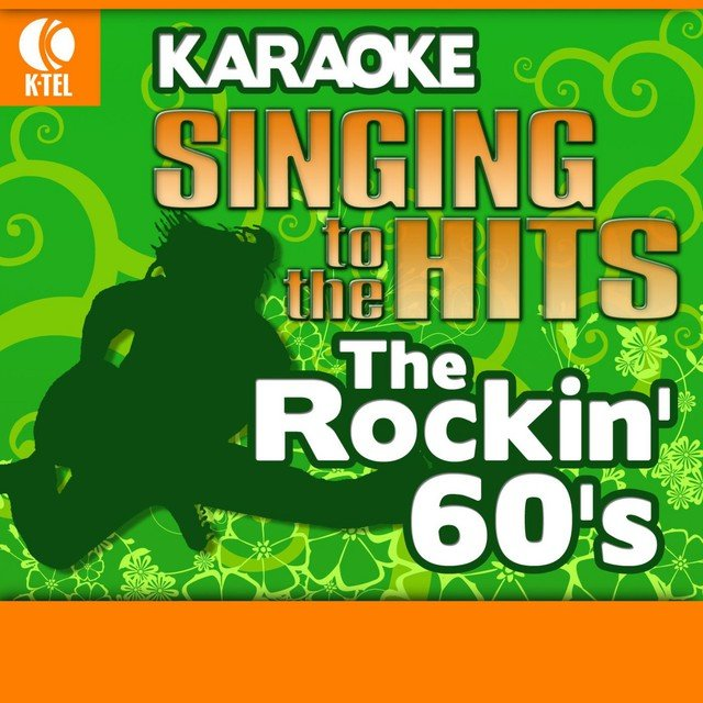 Karaoke: The Rockin' 60's - Singing to the Hits