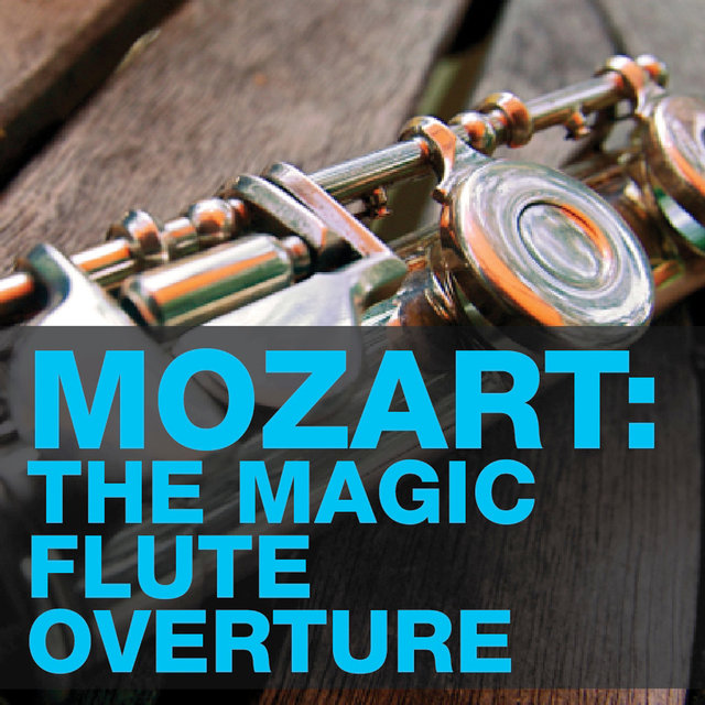 Mozart: The Magic Flute Overture