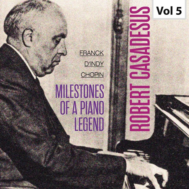 Milestones Of A Piano Legend - Robert Casadesus, Vol. 5