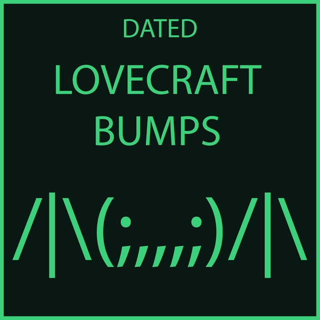 Lovecraft Bumps