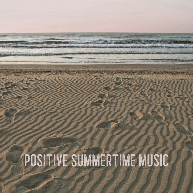 Positive Summertime Music - 1 Hour of Cheerful Instrumental Jazz Melodies Perfect for Listening During a Sunny Weekend